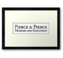 Pierce & Pierce - Murders and Executions Framed Print