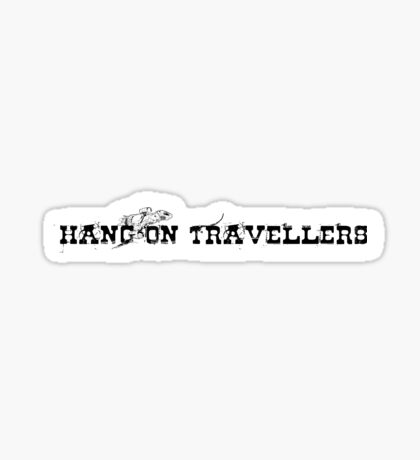 Hang On Travellers Sticker