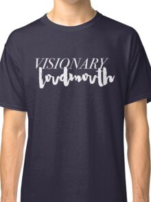 Visionary Loudmouth - white Classic T-Shirt