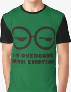 I'm overcome with emotion Graphic T-Shirt