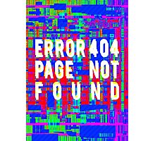 Error 404 Page not Found Photographic Print