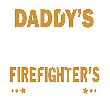 I'M A FIREFIGHTER'S DAUGHTER Photographic Print