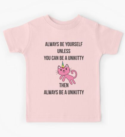 Always Be Yourself UniKitty T Shirt Kids Tee