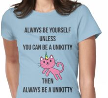 Always Be Yourself UniKitty T Shirt Womens Fitted T-Shirt