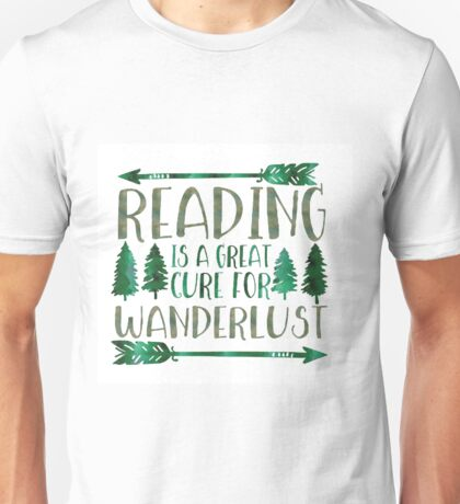 reading is a great cure for wanderlust Unisex T-Shirt
