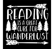 reading is a great cure for wanderlust Photographic Print