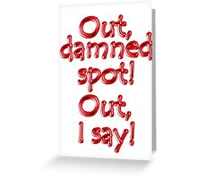 Shakespeare, LADY MACBETH. Out, damned spot! out, I say! Theater, Greeting Card