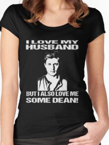 DEAN SUPERNATURAL - I LOVE MY HUSBAND BUT I ALSO LOVE ME SOME DEAN  Women's Fitted Scoop T-Shirt