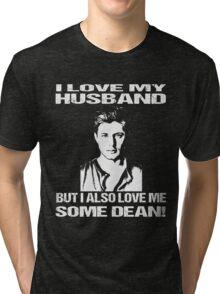 DEAN SUPERNATURAL - I LOVE MY HUSBAND BUT I ALSO LOVE ME SOME DEAN  Tri-blend T-Shirt