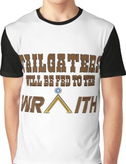 Tailgaters will be Fed to the Wraith! Graphic T-Shirt