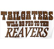 Tailgaters will be Fed to the Reavers Poster