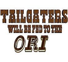 Tailgaters will be Fed to the Ori! Photographic Print