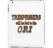 Trespassers Will Be Fed to the Ori iPad Case/Skin