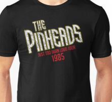 The Pinheads - Just Too Darn Loud Tour 1985 Unisex T-Shirt