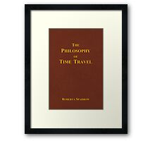 The Philosophy of Time Travel Framed Print