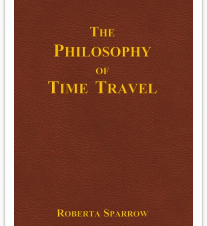 The Philosophy of Time Travel Sticker