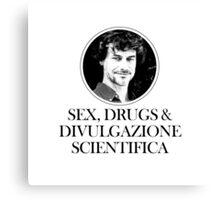 Sex, Drugs & Divulgazione Scientifica Canvas Print