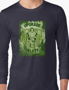 Upgrade Or Delete!! Long Sleeve T-Shirt
