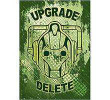 Upgrade Or Delete!! Photographic Print