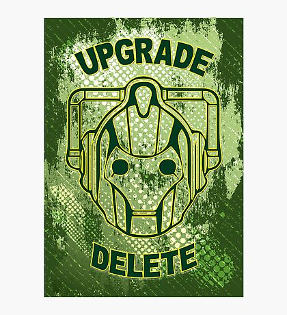 Upgrade Or Delete!! Photographic Print