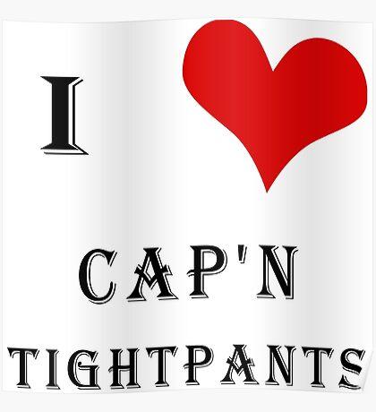 I Heart Cap'n Tightpants! Poster