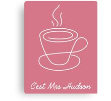 This is Mrs Hudson Canvas Print
