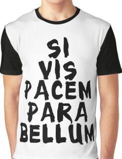 Si vis pacem, para bellum  Graphic T-Shirt