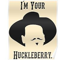Tombstone: I'm Your Huckleberry Poster