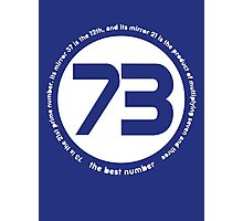 73 is the best number Photographic Print