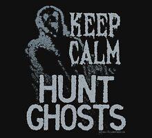 Keep Calm Hunt Ghosts Unisex T-Shirt
