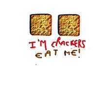 I am crackers - eat me Photographic Print