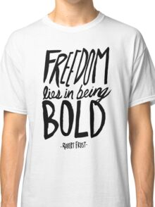 Robert Frost: Freedom Classic T-Shirt