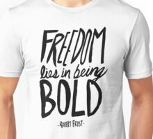 Robert Frost: Freedom Unisex T-Shirt