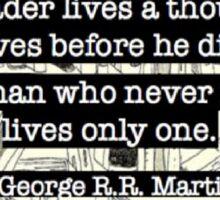 a reader lives a thousand lives before he dies Sticker