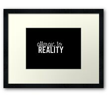 allergic to reality Framed Print