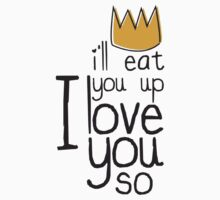 Quotes I'll Eat You Up, I Love You Kids Tee