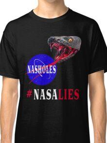 NASA Lies - NASHOLES  Classic T-Shirt