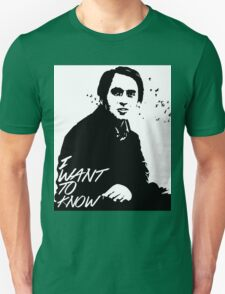 Carl Sagan - I want to know Unisex T-Shirt