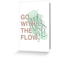 GO WITH THE FLOW - GREEN  Greeting Card