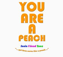 You are a Peach! Unisex T-Shirt