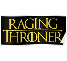 Raging Throner Poster