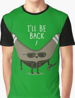 He will be back Graphic T-Shirt