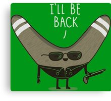 He will be back Canvas Print
