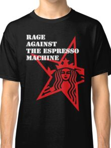 RATM : Rage Against The Espresso Machine Classic T-Shirt