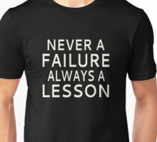 Never A Failure, Always A Lesson Unisex T-Shirt