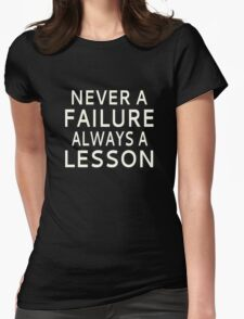 Never A Failure, Always A Lesson Womens Fitted T-Shirt