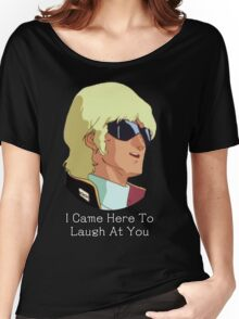 Char - I Came Here To Laugh At You Women's Relaxed Fit T-Shirt