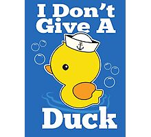 I Don't Give A Duck Photographic Print