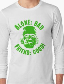 Alone is Bad Friend is Good Long Sleeve T-Shirt