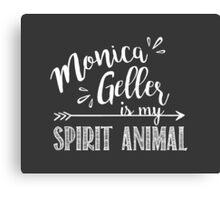 Monica Geller Is My Spirit Animal | Friends TV Show Chalkboard Design Canvas Print